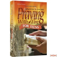 Praying With Fire Teens, Igniting the Power of Your Tefillah - A 5-Minute Lesson-A-Day