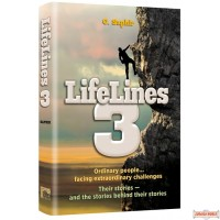 LifeLines #3, Ordinary People…Facing Extraordinary Challenges. Their Stories & the Stories Behind Their Stories