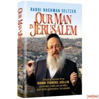 Our Man in Jerusalem, Amazing stories from R' Yisroel Gellis, journalist, radio personality, & 10th generation Yerushalmi