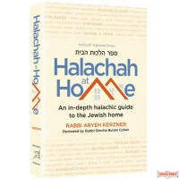 Halachah at Home, An In-Depth Guide to the Jewish Home