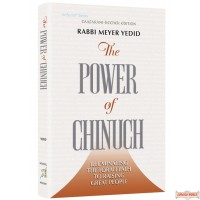The Power of Chinuch, Illuminating the Torah Path to Raising Great People