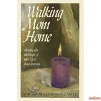 Walking Mom Home
