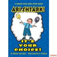 Ari Shtark! It's Your Choice!