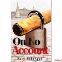 On No Account - Novel