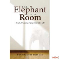 The Elephant in the Room, Torah, Wisdom and Inspiration for Life