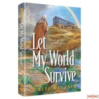 Let My World Survive, A compilation of Talmudic & Midrashic sources The story of Noach, a lone tzaddik in a corrupt world