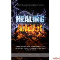Healing Anger, A Practical Guide to Removing Rage from our Hearts & Achieving True Peace of Mind