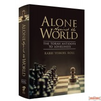 Alone Against the World, The Torah Antidote To Loneliness