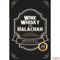 Wine, Whisky, & Halachah, A Halachic Overview to the Laws of Wine and Whisky, including scotch whisky matured in Sherry casks