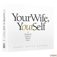 Your Wife, YourSelf, Husband's Guide to Shalom Bayis