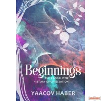 Beginnings, The Kabbalistic History of Civilization
