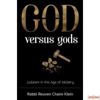 G-d Versus Gods, Judaism in the Age of Idolatry