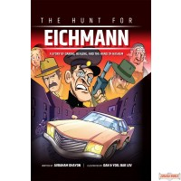 The Hunt For Eichmann, A Story Of Daring, Healing, & The Hand Of Hashem