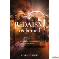 Judaism Reclaimed, Philosophy & Theology In The Torah