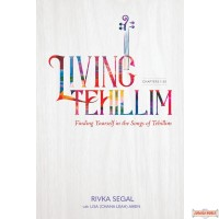Living Tehillim, Finding Yourself In The Songs Of Tehillim (Chapters 1-30)