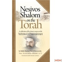 Nesivos Shalom On The Torah, A Collection Of Classic Essays On The Parashah