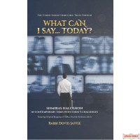 What Can I Say....Today? Shmiras Halashon In Contemporary Times With Today's Challenges