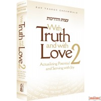 With Truth & With Love #2, Emunah, Actualizing Potential & Serving With Joy