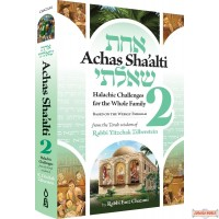 Achas Sha'alti #2, Halachic Challenges For The Whole Family