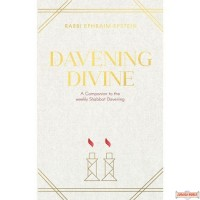 Davening Divine, A Companion To The Weekly Shabbos Davening