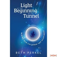 Light At The Beginning Of The Tunnel, Wiring Our Children For Happiness