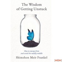 Wisdom Of Getting Unstuck, How To Emerge From & Avoid The Muddy Middle