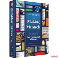 Making Of A MENTSCH, Laws & Parameters Of Interpersonal Mitzvos