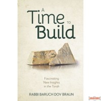 A Time to Build, Fascinating New Insights In The Torah