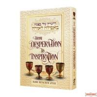 Haggadah, From Desperation to Inspiration