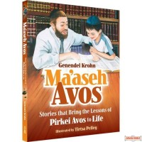 Maaseh Avos, Stories That Bring The Lessons Of Pirkei Avos To Life