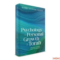 Psychology & Personal Growth in the Torah, Practical Lessons From The Rishonim