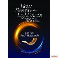 How Sweet is the Light - Umasok Ha'or - Elul & Rosh Hashanah