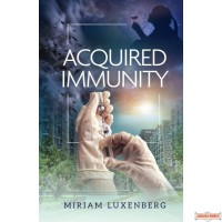 Acquired Immunity, A Novel