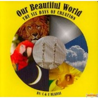 Our Beautiful World  -  The Six Days of Creation