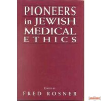 Pioneers in Jewish Medical Ethics