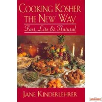 Cooking Kosher the New Way - Fast, Lite & Natural