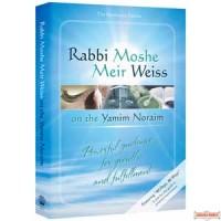 Rabbi Moshe Meir Weiss on the Yamim Noraim