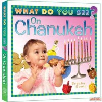 What Do You See On Chanukah - Children's Board Book