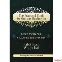 The Practical Guide to Shmiras Ha'einayim
