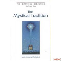 Mystical Dimension - Vol. 1 - Mystical Tradition