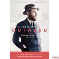Turning Judaism Outward, A Biography of the Rebbe, Rabbi Menachem Mendel Schneerson S/C