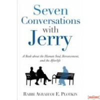 Seven Conversations with Jerry: A Book about the Human Soul, Bereavement, & the Afterlife