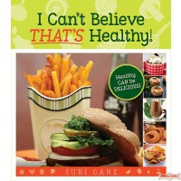 I Can't Believe THAT'S Healthy!
