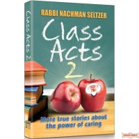 Class Acts #2, More True Stories About The Power of Caring