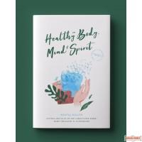 Healthy in Body Mind & Spirit: Mental Health