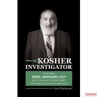 Kosher Investigator, How Rabbi Berel Levy Built the OK and Transformed the World of Kosher Supervision
