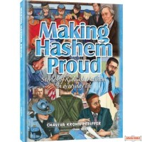 Making Hashem Proud, Stories of Kiddush Hashem in everyday life