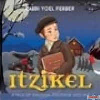 Itzikel #1, A Tale of Emunah, Courage and Wit CD