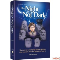 The Night Is Not Dark, story of a young boy and the gedolim who took him into their homes and hearts