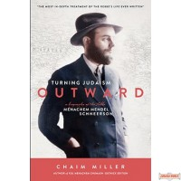 Turning Judaism Outward, A Biography of the Rebbe, Rabbi Menachem Mendel Schneerson H/C